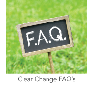 Clear Change FAQ's